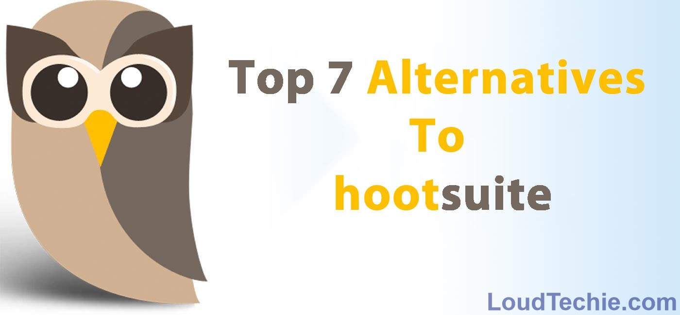 Top 7 Alternatives To HootSuite