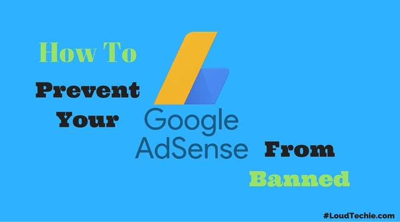 Tips to Prevent Your Google Adsense Account From Getting Banned