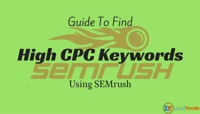 The Golden Guide To Find High CPC Keywords Using SEMrush