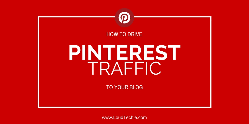 Ways To Drive Enormous Traffic From Pinterest To Your Blog