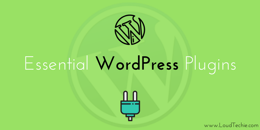 WordPress Plugins That Helped LoudTechie To Be More Powerful Blog