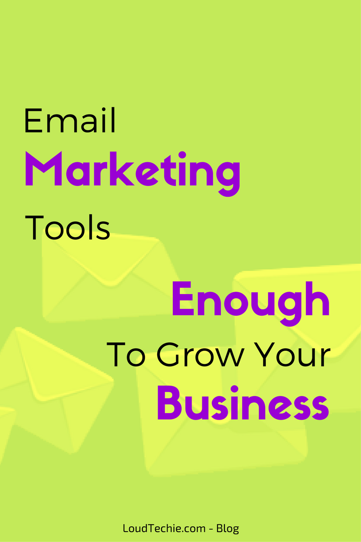 Email Marketing Tools Enough To Grow your Business
