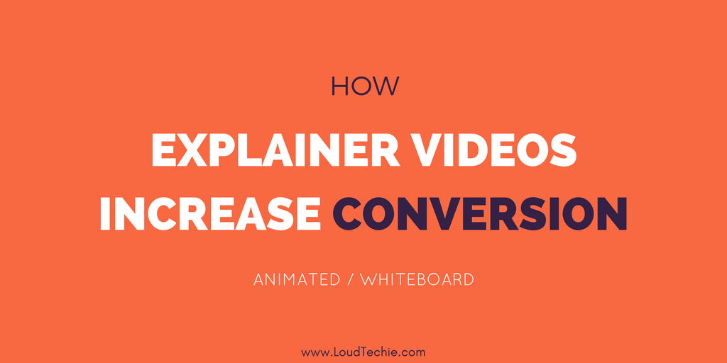 How Explainer Videos Increase Conversion Rates